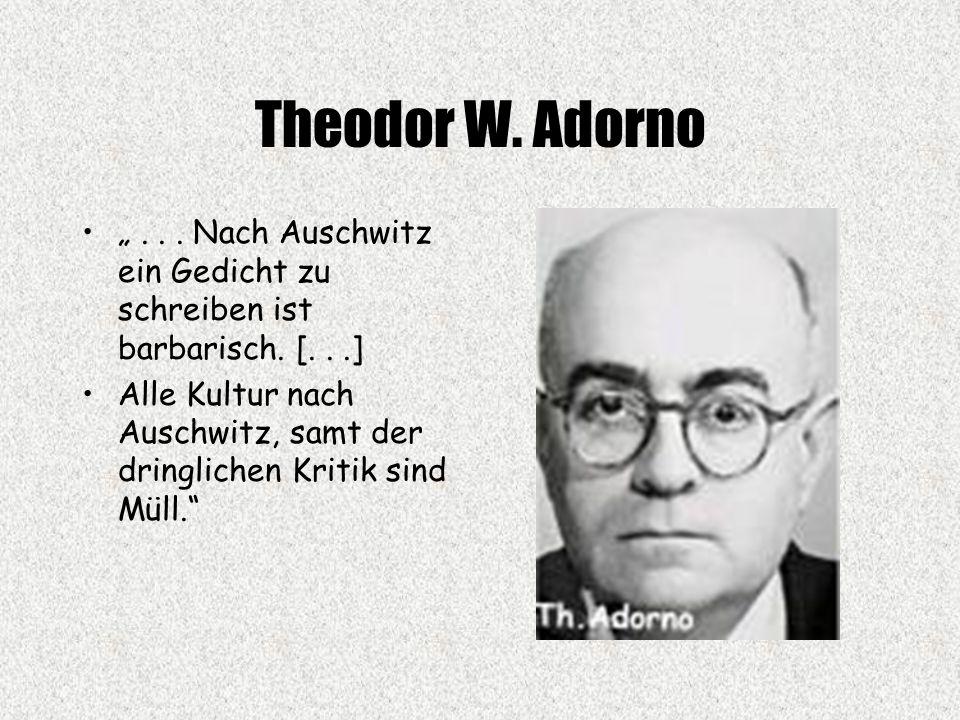 """Theodor W. Adorno """" . . . Nach Auschwitz ein Gedicht zu schreiben ist barbarisch. [. . .]"""